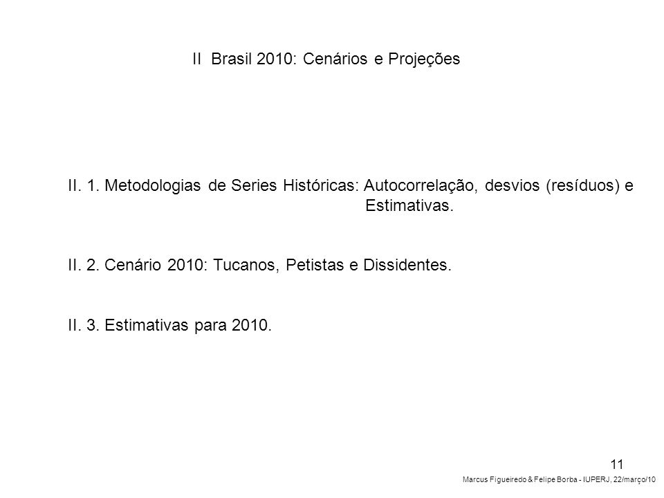 II. 1. Metodologias de Series Históricas: Autocorrelação, desvios (resíduos) e Estimativas.