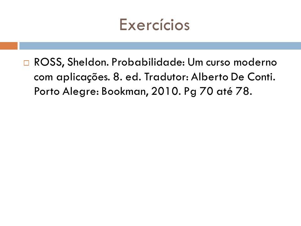 Exercícios  ROSS, Sheldon. Probabilidade: Um curso moderno com aplicações.