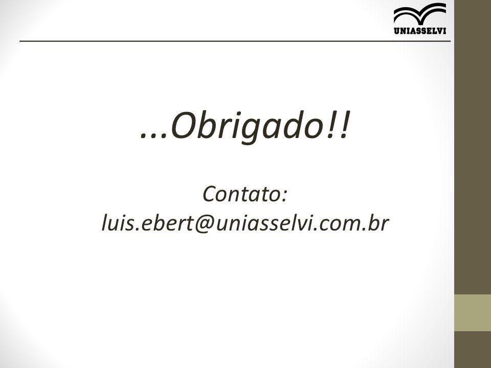 ...Obrigado!! Contato: luis.ebert@uniasselvi.com.br _____________________________________________