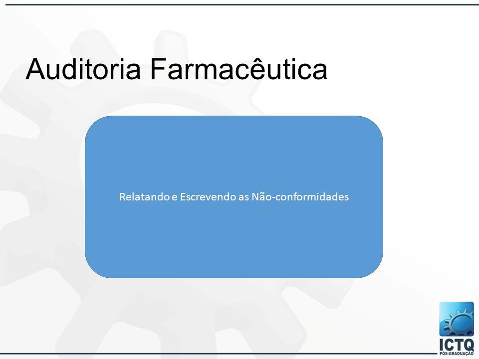 Auditoria Farmacêutica Relatando e Escrevendo as Não-conformidades