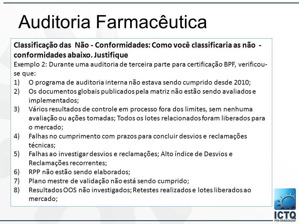 Auditoria Farmacêutica Classificação das Não - Conformidades: Como você classificaria as não - conformidades abaixo.