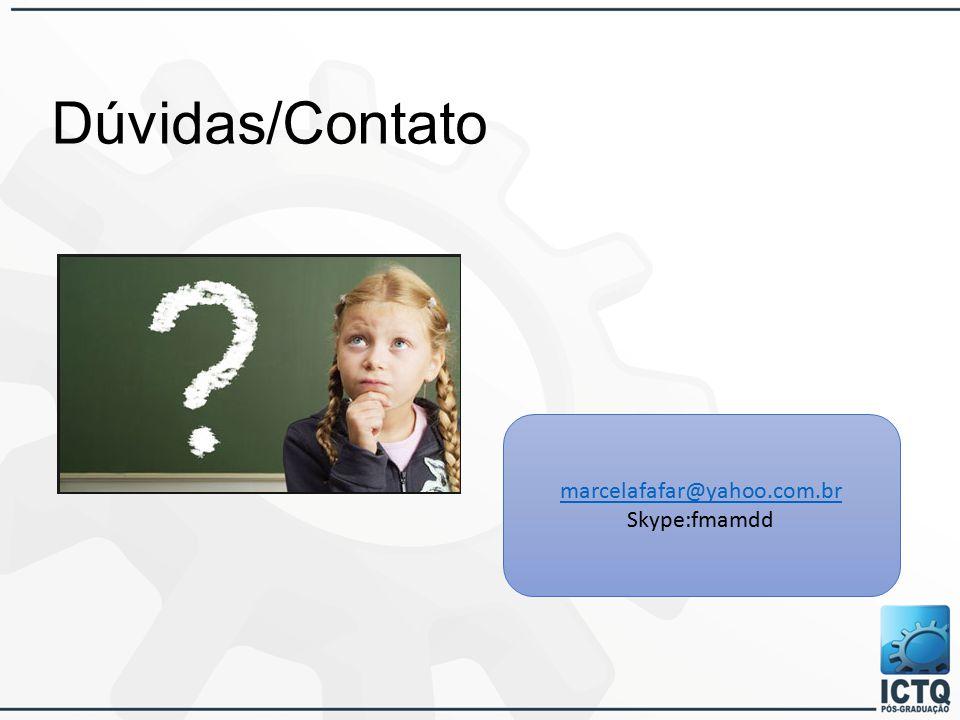 Dúvidas/Contato marcelafafar@yahoo.com.br Skype:fmamdd