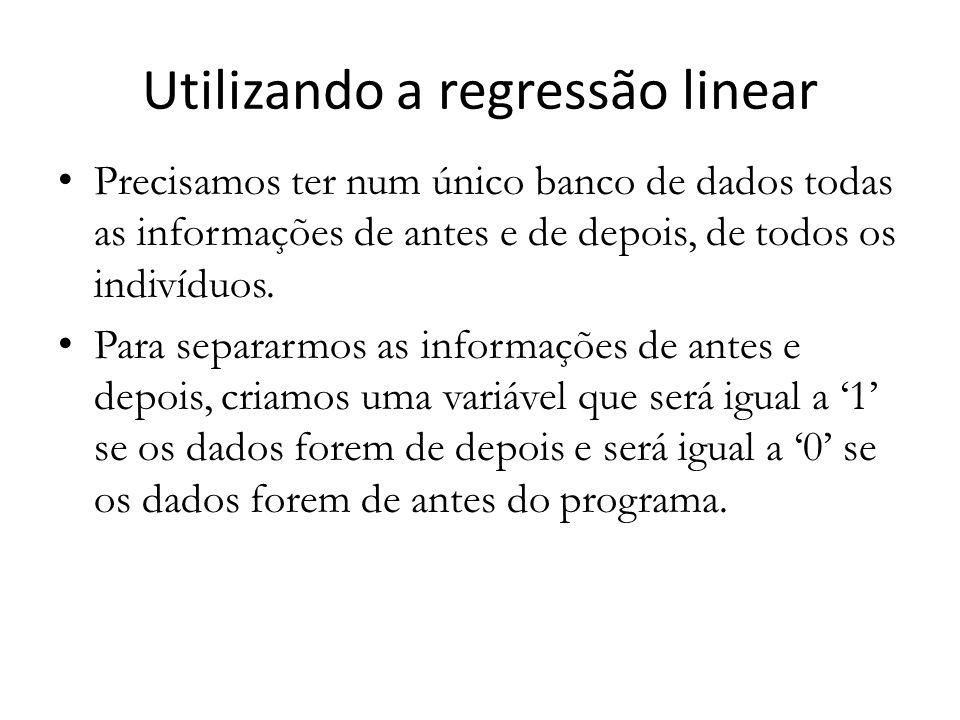 Utilizando a regressão linear Precisamos ter num único banco de dados todas as informações de antes e de depois, de todos os indivíduos.