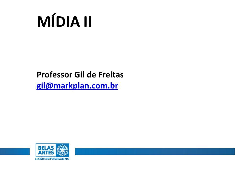MÍDIA II Professor Gil de Freitas gil@markplan.com.br
