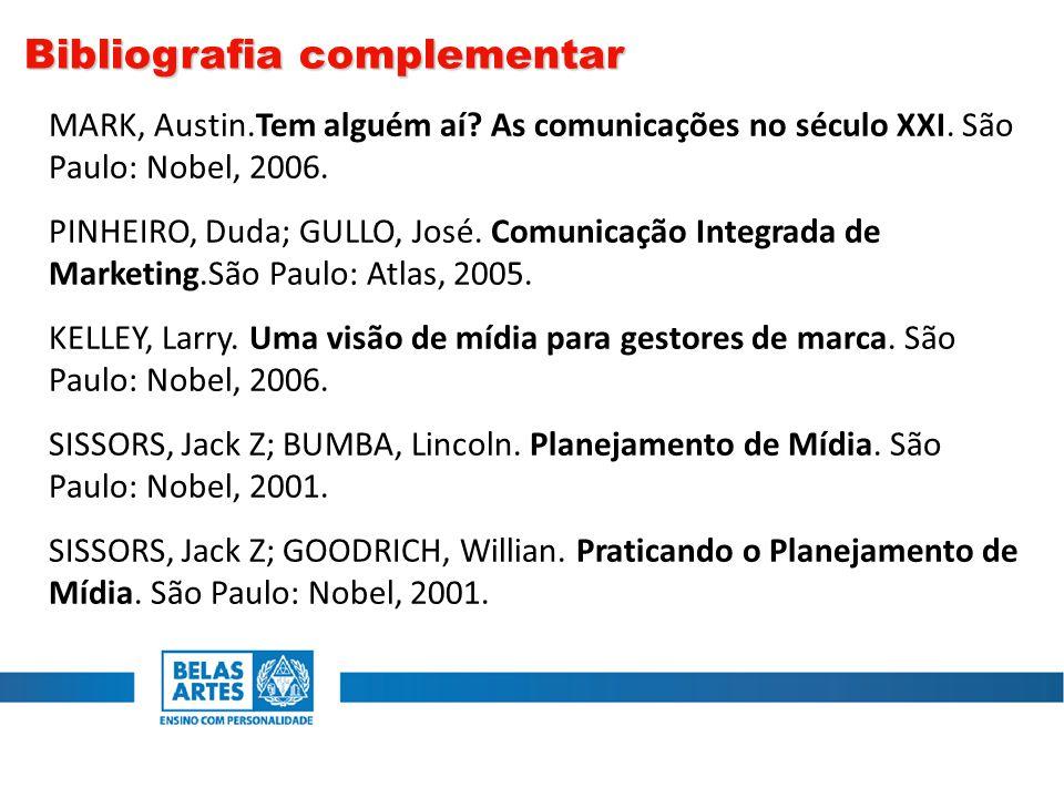 MARK, Austin.Tem alguém aí? As comunicações no século XXI. São Paulo: Nobel, 2006. PINHEIRO, Duda; GULLO, José. Comunicação Integrada de Marketing.São