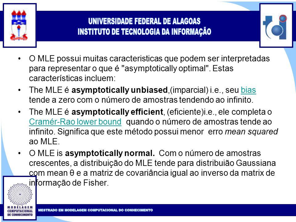 Clique para editar o estilo do título mestre Clique para editar o estilo do subtítulo mestre 61 O MLE possui muitas caracteristicas que podem ser interpretadas para representar o que é asymptotically optimal .