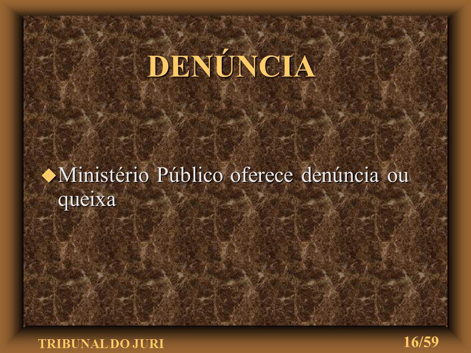 TRIBUNAL DO JURI 15/59 PROCEDIMENTO (Arts. 406 a 497 do CPP)