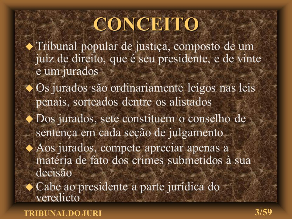 TRIBUNAL DO JURI 43/59 u O juiz fará relatório da ação penal u Exposição do fato, as provas e as conclusões das partes RELATÓRIO