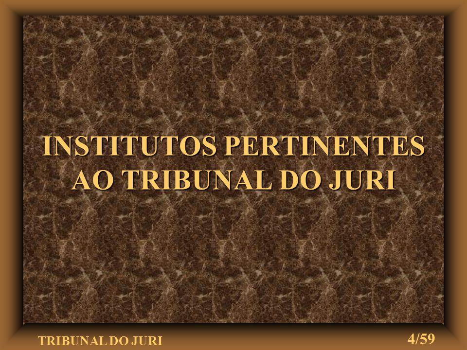 TRIBUNAL DO JURI 3/59 CONCEITO u u Tribunal popular de justiça, composto de um juiz de direito, que é seu presidente, e de vinte e um jurados u u Os j