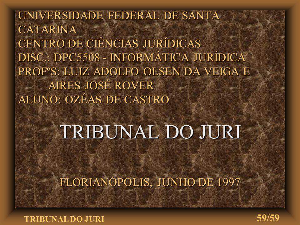 TRIBUNAL DO JURI 58/59 SENTENÇA u A seguir, o juiz profere a sentença (art.491)