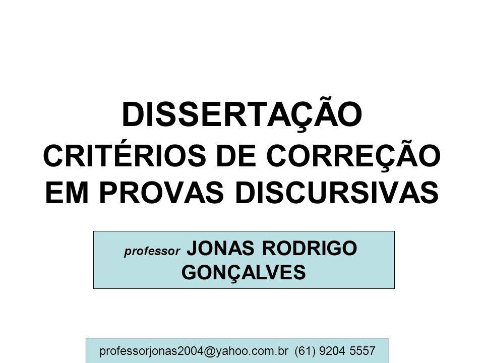 DISSERTAÇÃO CRITÉRIOS DE CORREÇÃO EM PROVAS DISCURSIVAS professor JONAS RODRIGO GONÇALVES professor JONAS RODRIGO GONÇALVES professorjonas2004@yahoo.c