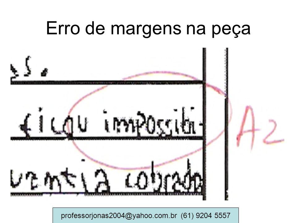 Erro de margens na peça professorjonas2004@yahoo.com.br (61) 9204 5557
