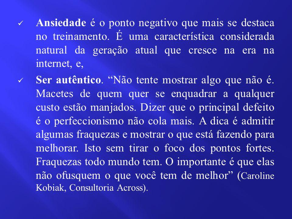 Ansiedade é o ponto negativo que mais se destaca no treinamento.