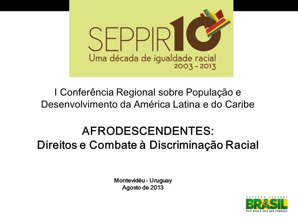 I Conferência Regional sobre População e Desenvolvimento da América Latina e do Caribe AFRODESCENDENTES: Direitos e Combate à Discriminação Racial Mon