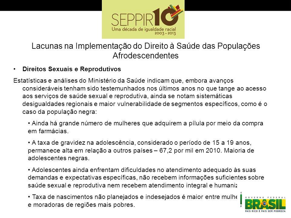 Lacunas na Implementação do Direito à Saúde das Populações Afrodescendentes Direitos Sexuais e Reprodutivos Estatísticas e análises do Ministério da S