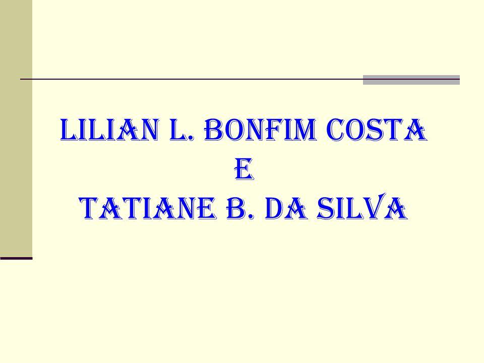 Lilian l. bonfim costa e tatiane b. da silva