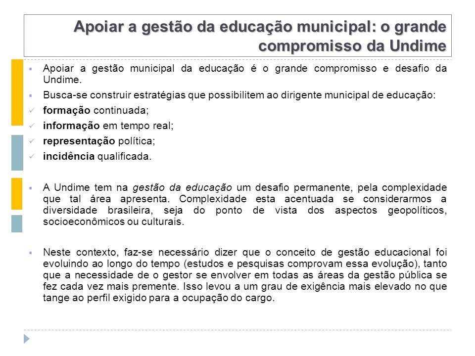  Apoiar a gestão municipal da educação é o grande compromisso e desafio da Undime.