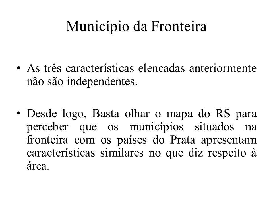 Município da Fronteira As três características elencadas anteriormente não são independentes.
