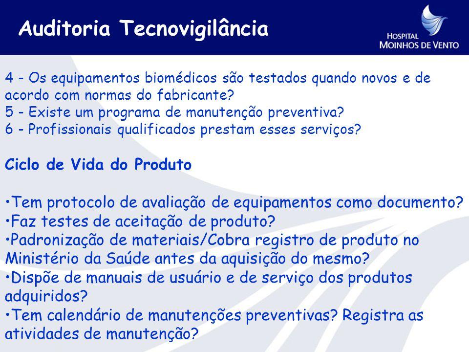 4 - Os equipamentos biomédicos são testados quando novos e de acordo com normas do fabricante.