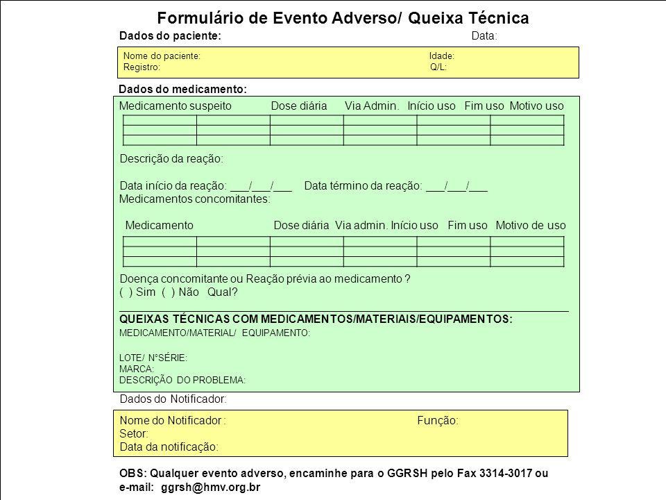Dados do medicamento: Nome do paciente: Idade: Registro: Q/L: Medicamento suspeito Dose diária Via Admin.
