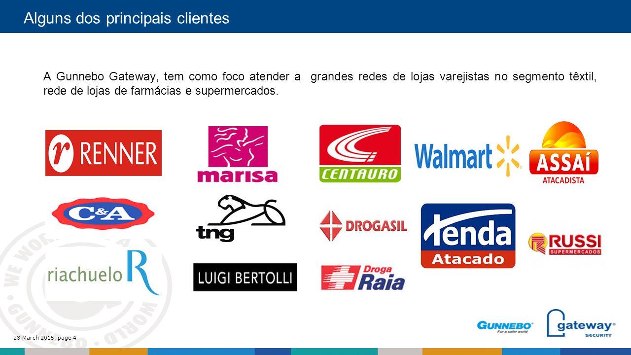 28 March 2015, page 4 Alguns dos principais clientes A Gunnebo Gateway, tem como foco atender a grandes redes de lojas varejistas no segmento têxtil, rede de lojas de farmácias e supermercados.