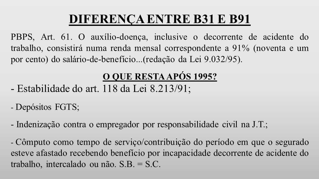 DIFERENÇA ENTRE B31 E B91 PBPS, Art.61.