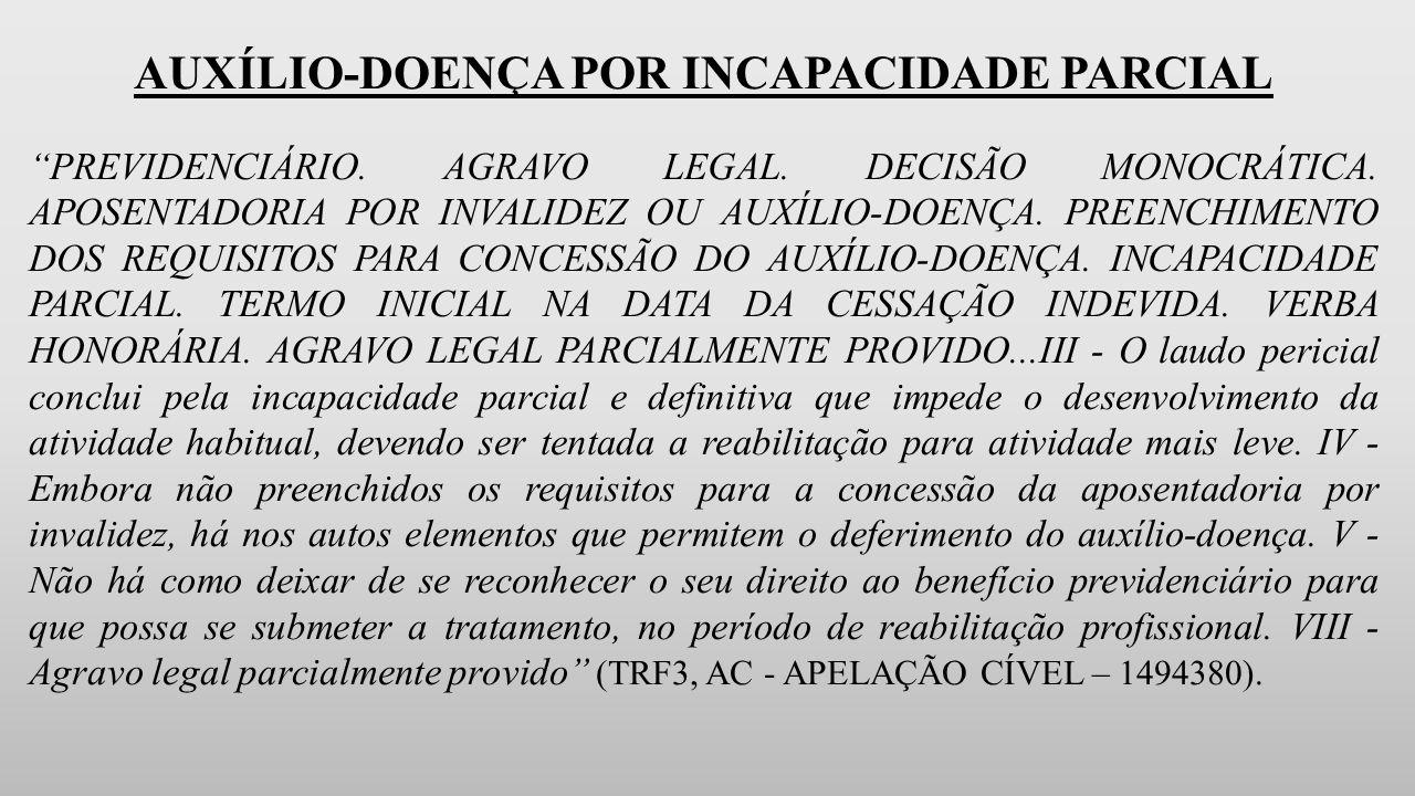 AUXÍLIO-DOENÇA POR INCAPACIDADE PARCIAL PREVIDENCIÁRIO.