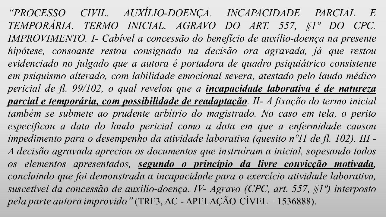PROCESSO CIVIL.AUXÍLIO-DOENÇA. INCAPACIDADE PARCIAL E TEMPORÁRIA.