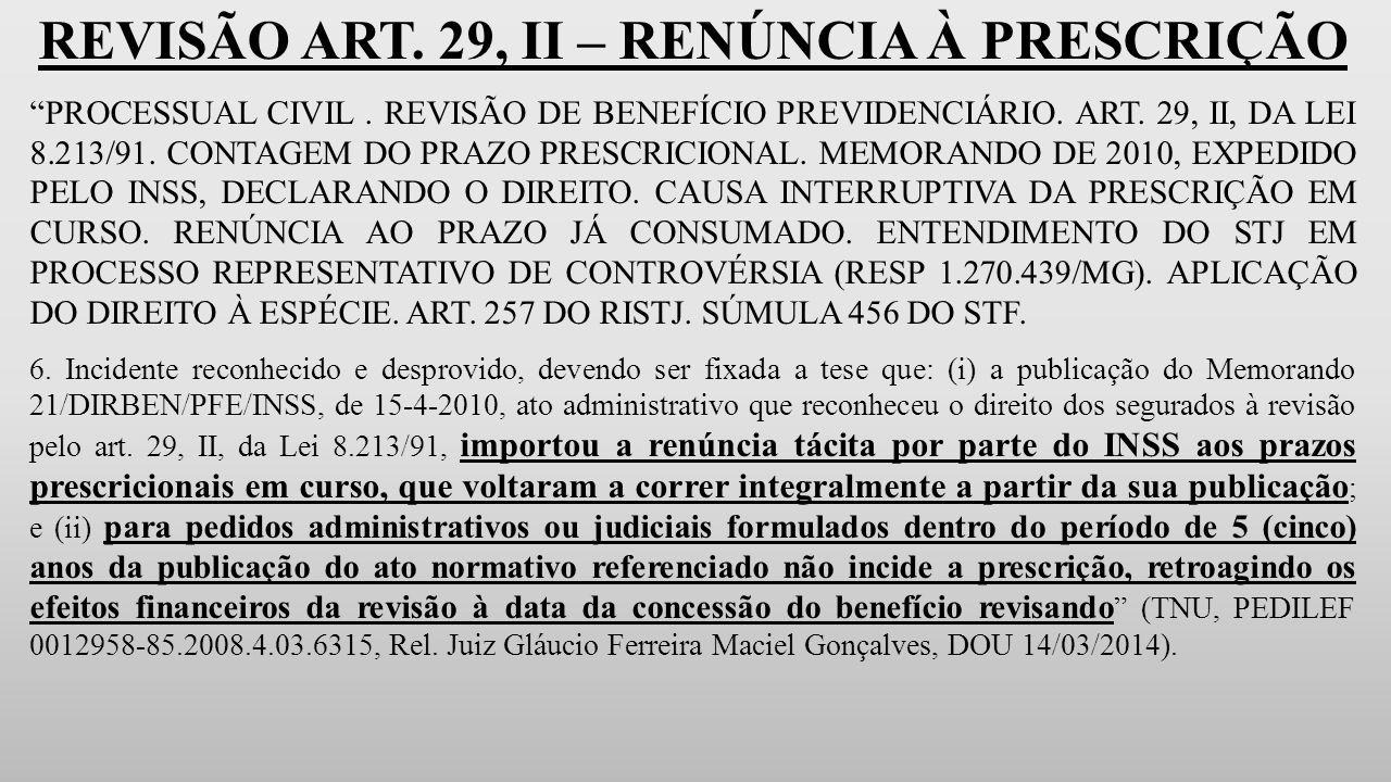 REVISÃO ART.29, II – RENÚNCIA À PRESCRIÇÃO PROCESSUAL CIVIL.
