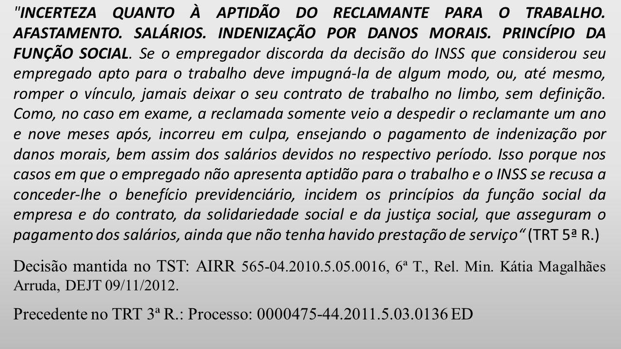 INCERTEZA QUANTO À APTIDÃO DO RECLAMANTE PARA O TRABALHO.