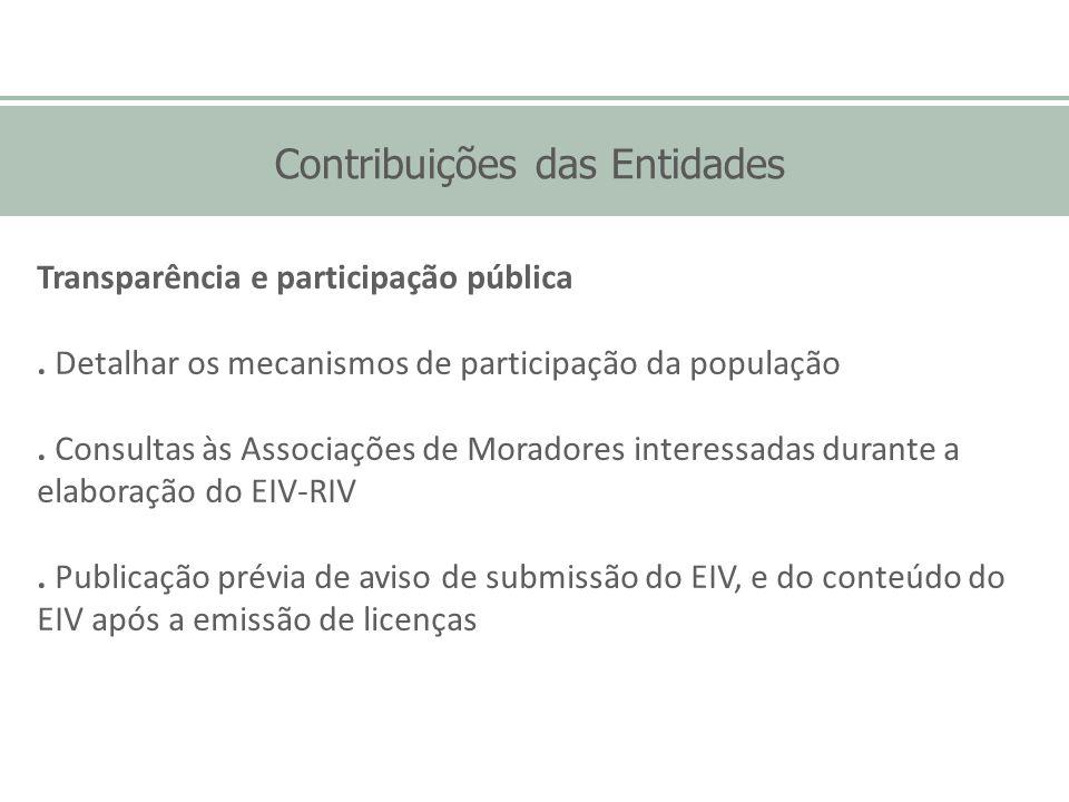 Contribuições das Entidades Transparência e participação pública. Detalhar os mecanismos de participação da população. Consultas às Associações de Mor