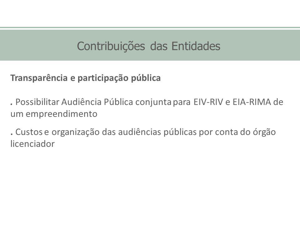 Contribuições das Entidades Transparência e participação pública. Possibilitar Audiência Pública conjunta para EIV-RIV e EIA-RIMA de um empreendimento