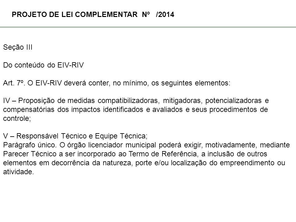 Seção III Do conteúdo do EIV-RIV Art. 7º. O EIV-RIV deverá conter, no mínimo, os seguintes elementos: IV – Proposição de medidas compatibilizadoras, m