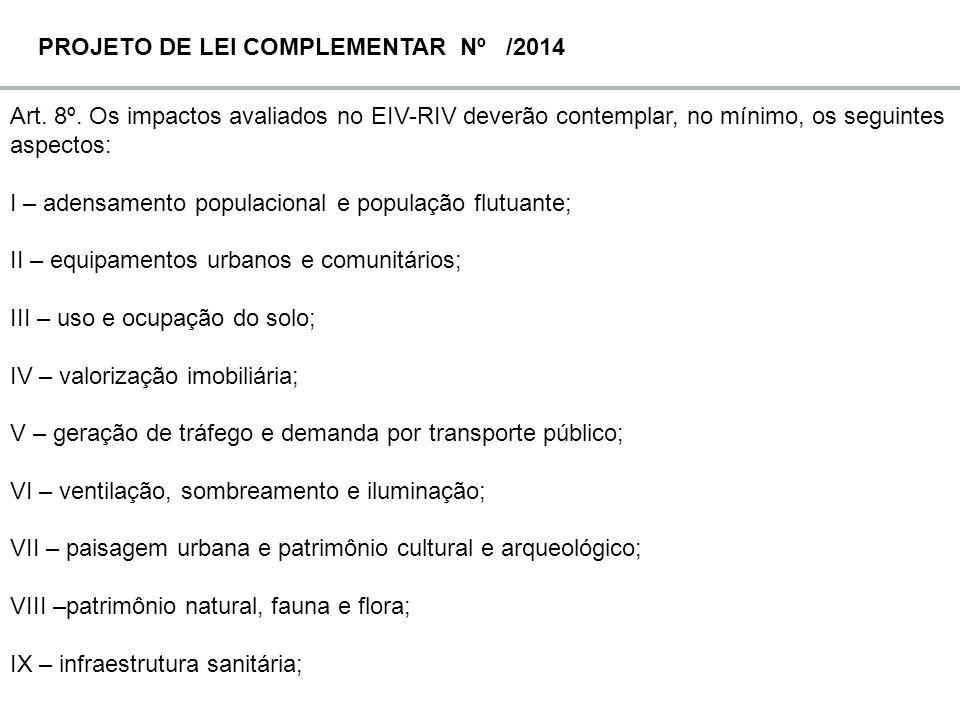 Art. 8º. Os impactos avaliados no EIV-RIV deverão contemplar, no mínimo, os seguintes aspectos: I – adensamento populacional e população flutuante; II