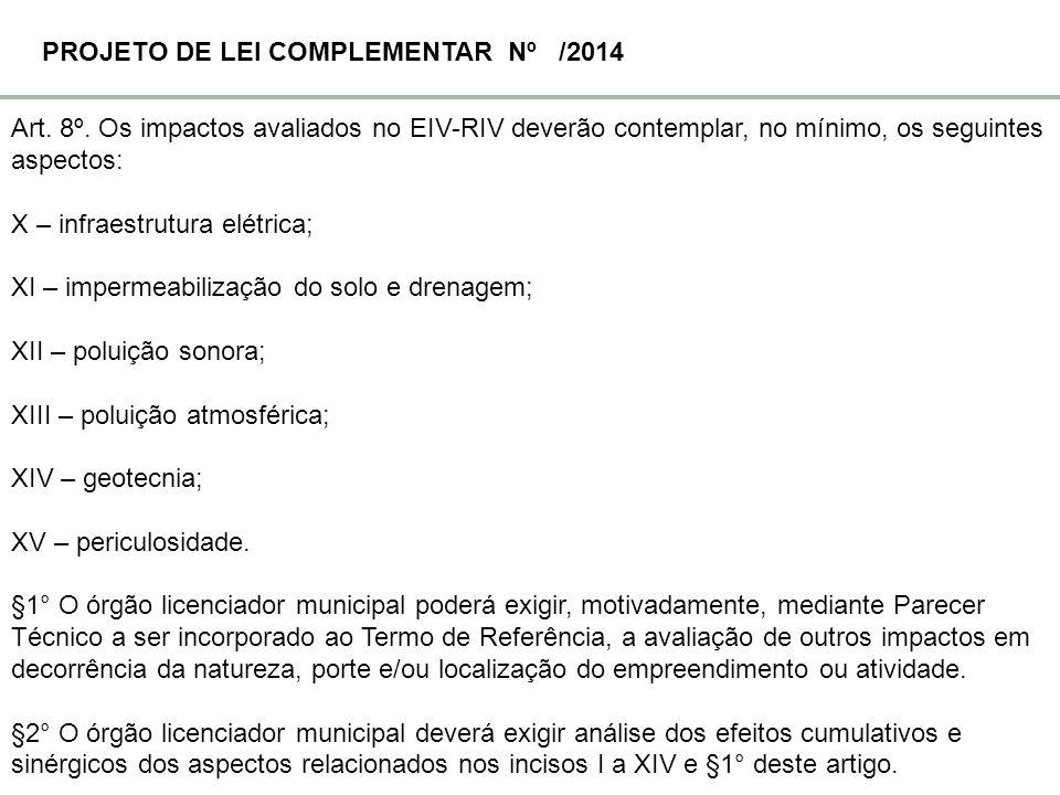 Art. 8º. Os impactos avaliados no EIV-RIV deverão contemplar, no mínimo, os seguintes aspectos: X – infraestrutura elétrica; XI – impermeabilização do
