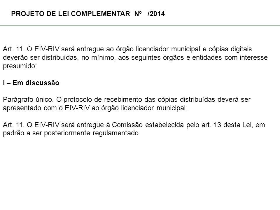 Art. 11. O EIV-RIV será entregue ao órgão licenciador municipal e cópias digitais deverão ser distribuídas, no mínimo, aos seguintes órgãos e entidade
