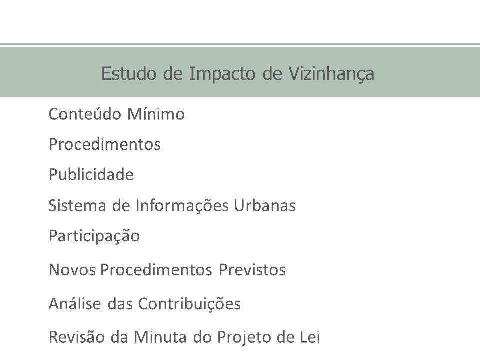 Estudo de Impacto de Vizinhança Conteúdo Mínimo Procedimentos Publicidade Sistema de Informações Urbanas Participação Novos Procedimentos Previstos An