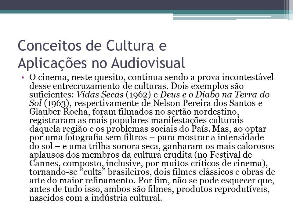 Conceitos de Cultura e Aplicações no Audiovisual O cinema, neste quesito, continua sendo a prova incontestável desse entrecruzamento de culturas. Dois