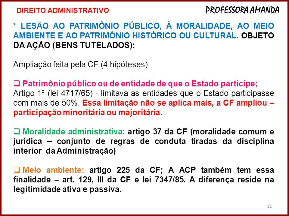 12 * LESÃO AO PATRIMÔNIO PÚBLICO, À MORALIDADE, AO MEIO AMBIENTE E AO PATRIMÔNIO HISTÓRICO OU CULTURAL. OBJETO DA AÇÃO (BENS TUTELADOS): Ampliação fei