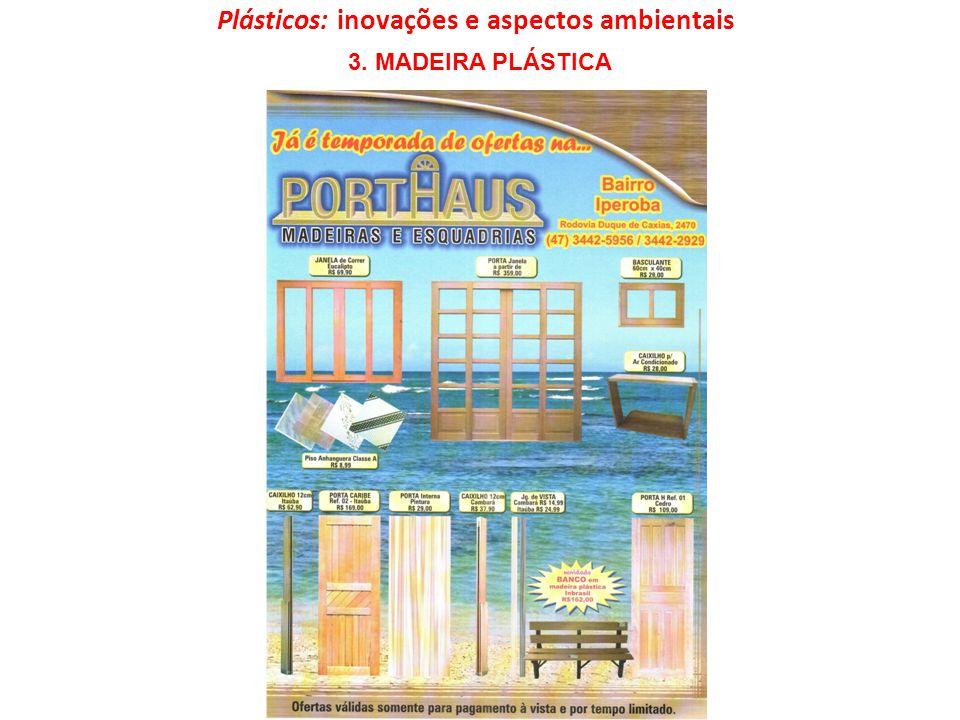 Plásticos: inovações e aspectos ambientais 3. MADEIRA PLÁSTICA