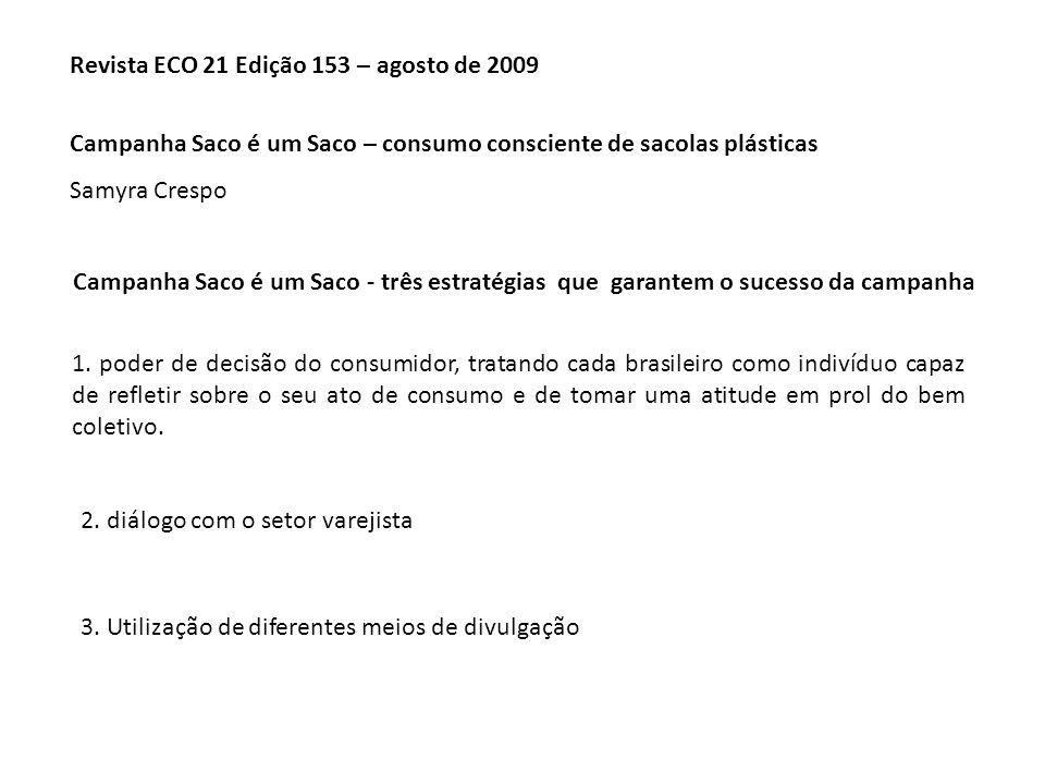 Campanha Saco é um Saco - três estratégias que garantem o sucesso da campanha 1.