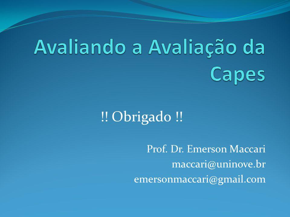 !! Obrigado !! Prof. Dr. Emerson Maccari maccari@uninove.br emersonmaccari@gmail.com