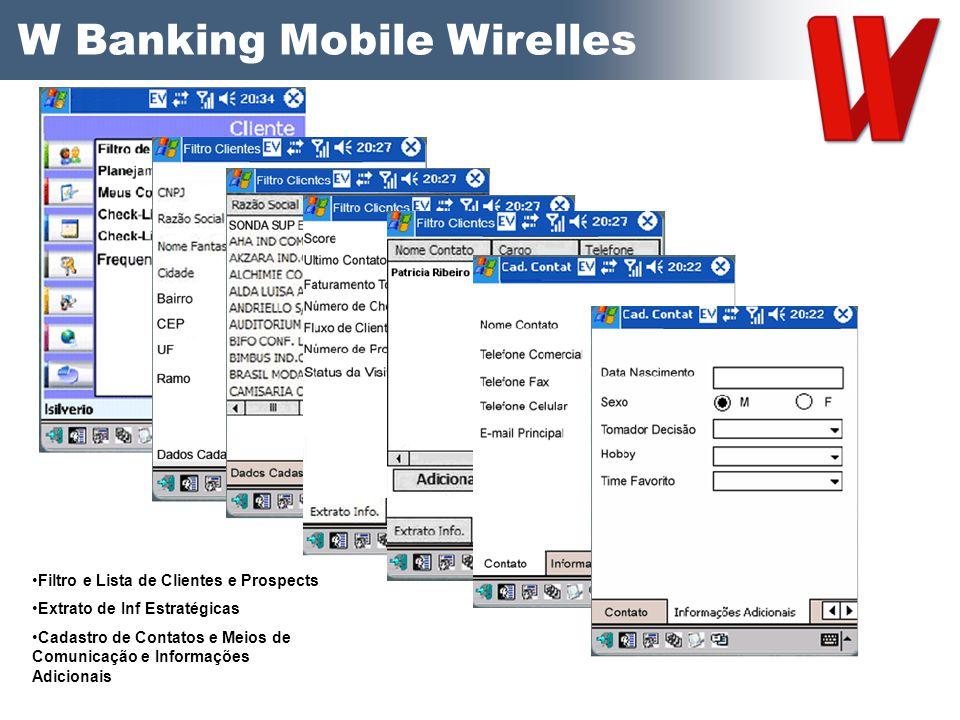 W Banking Mobile Wirelles Filtro e Lista de Clientes e Prospects Extrato de Inf Estratégicas Cadastro de Contatos e Meios de Comunicação e Informações