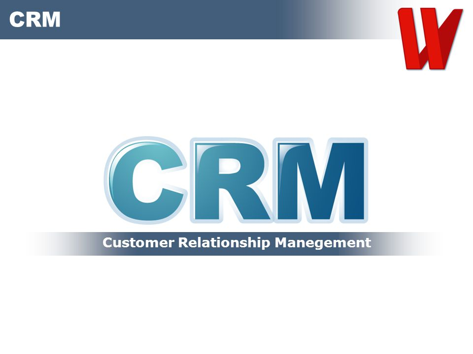 CRM Customer Relationship Manegement