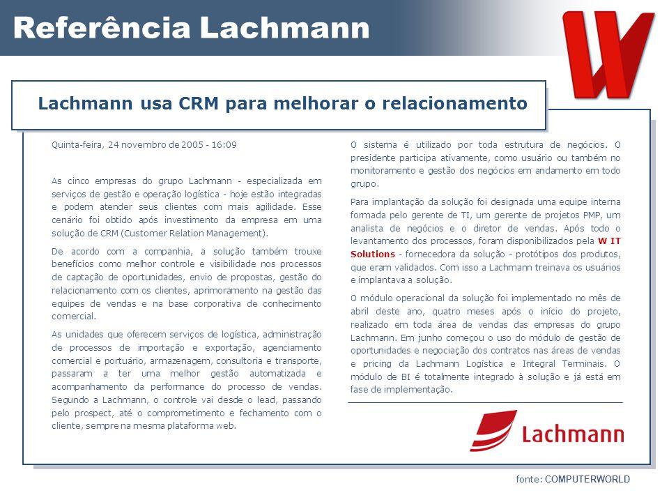 Referência Lachmann Quinta-feira, 24 novembro de 2005 - 16:09 As cinco empresas do grupo Lachmann - especializada em serviços de gestão e operação log