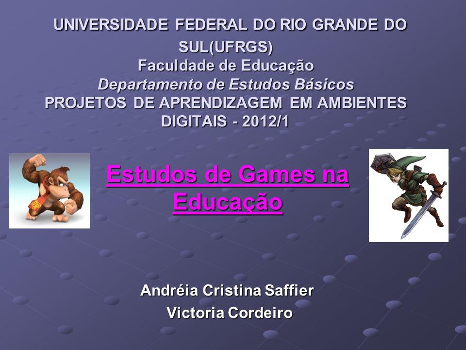 UNIVERSIDADE FEDERAL DO RIO GRANDE DO SUL(UFRGS) Faculdade de Educação Departamento de Estudos Básicos PROJETOS DE APRENDIZAGEM EM AMBIENTES DIGITAIS