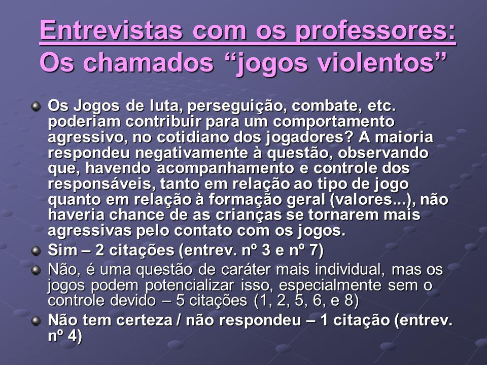 """Entrevistas com os professores: Os chamados """"jogos violentos"""" Entrevistas com os professores: Os chamados """"jogos violentos"""" Os Jogos de luta, persegui"""