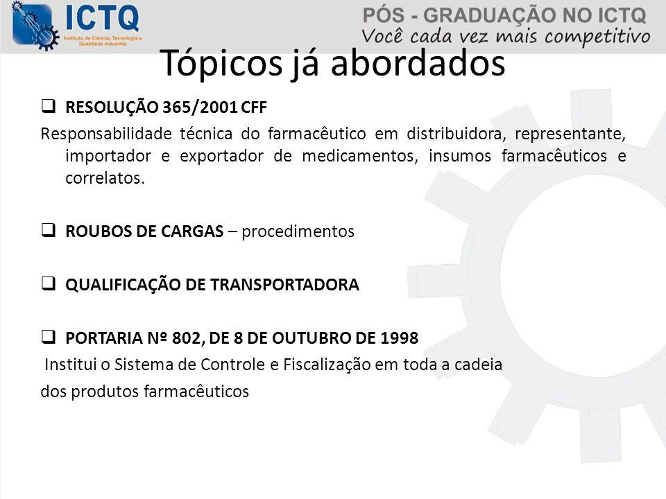 DESEMBARAÇO DA CARGA Toda mercadoria contendo substâncias sob controle especial é inspecionada ao chegar no Brasil.