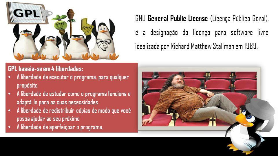 GPL baseia-se em 4 liberdades: A liberdade de executar o programa, para qualquer propósito A liberdade de estudar como o programa funciona e adaptá-lo