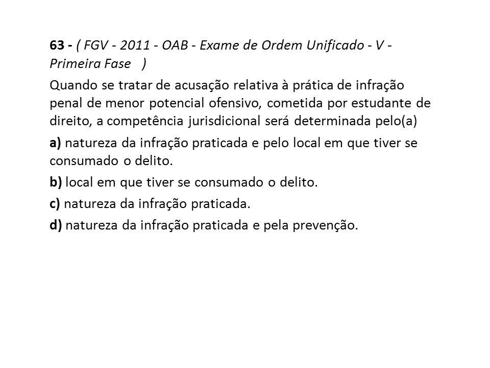63 - ( FGV - 2011 - OAB - Exame de Ordem Unificado - V - Primeira Fase ) Quando se tratar de acusação relativa à prática de infração penal de menor po